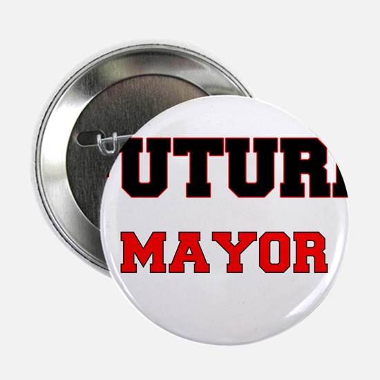 "Future Mayor 2.25"" Button"