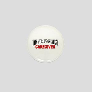 """""""The World's Greatest Caregiver"""" Mini Button"""