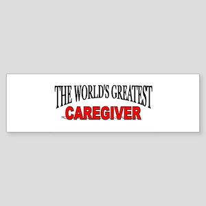 """The World's Greatest Caregiver"" Bumper Sticker"