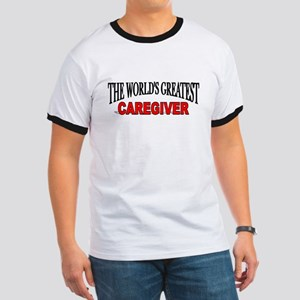 """The World's Greatest Caregiver"" Ringer T"