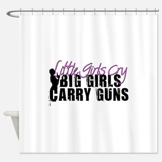 Big Girls Carry Guns Shower Curtain