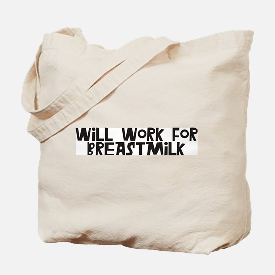 Will Work for Breastmilk black Tote Bag