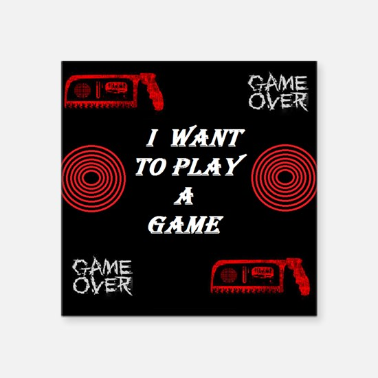 I want to play a game Sticker