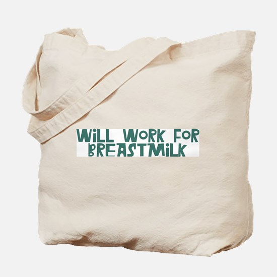 Will Work for Breastmilk teal Tote Bag