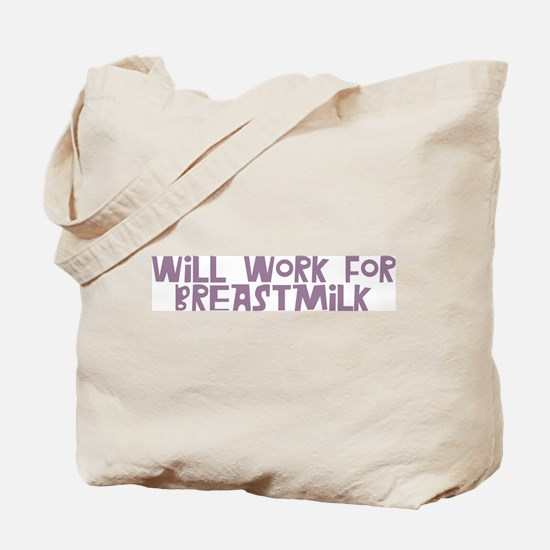 Will Work for Breastmilk purple Tote Bag