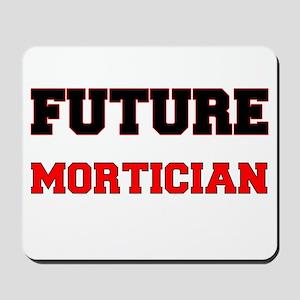 Future Mortician Mousepad