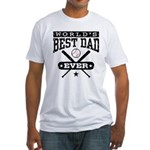 World's Best Dad Ever Baseball Fitted T-Shirt