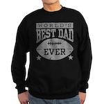 World's Best Dad Ever Football Sweatshirt (dark)