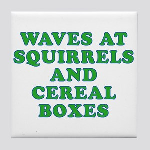 Waves at Squirrels and Cereal Boxes Tile Coaster