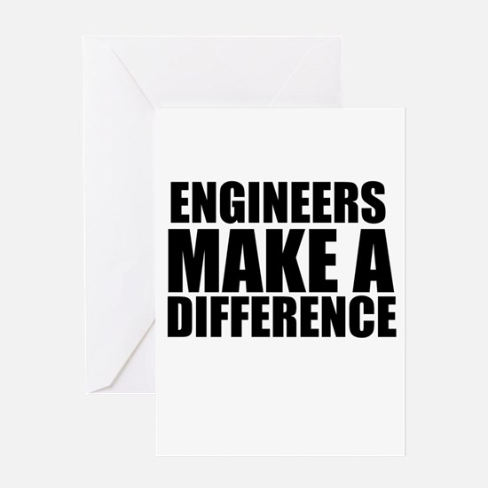 Engineers Make A Difference Greeting Card