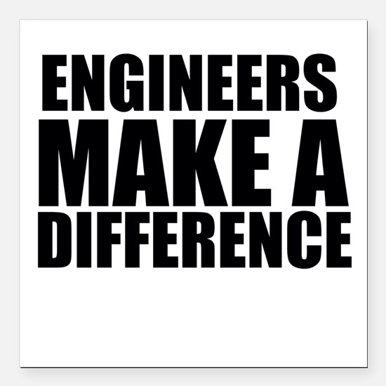 """Engineers Make A Difference Square Car Magnet 3"""" x"""