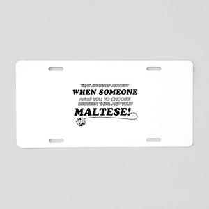 Maltese breed designs Aluminum License Plate