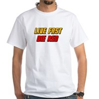Live Fast Die Red White T-Shirt