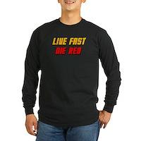 Live Fast Die Red Long Sleeve Dark T-Shirt