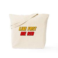 Live Fast Die Red Tote Bag