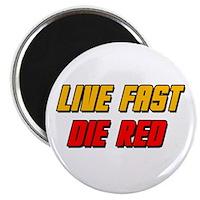Live Fast Die Red Magnet