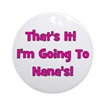 Going To Nana's! Pink Ornament (Round)