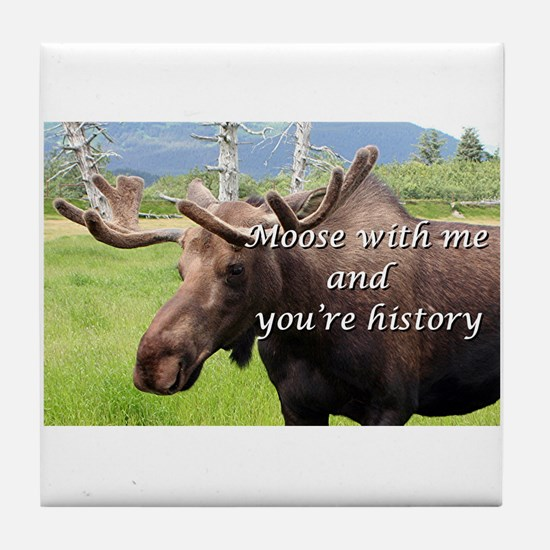 Moose with me and you're history: Alaskan moose Ti
