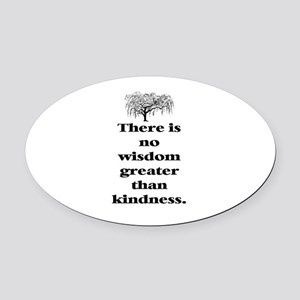 WISDOM GREATER THAN KINDNESS (TREE) Oval Car Magne