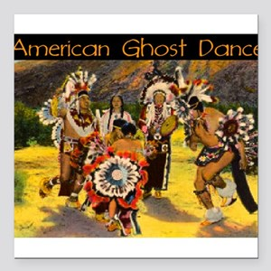 "AMERICAN GHOST DANCE Square Car Magnet 3"" x 3"""