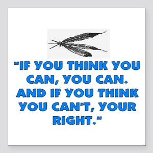 "IF YOU THINK YOU CAN Square Car Magnet 3"" x 3"""