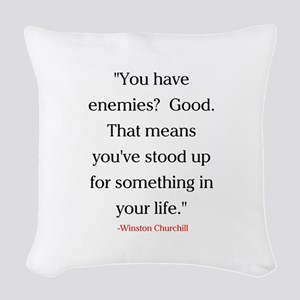CHURCHILL QUOTE - ENEMIES Woven Throw Pillow