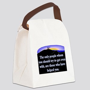 GET EVEN WITH KIND PEOPLE Canvas Lunch Bag