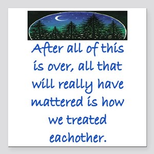 HOW WE TREAT EACH OTHER (SKYLINE) Square Car Magne