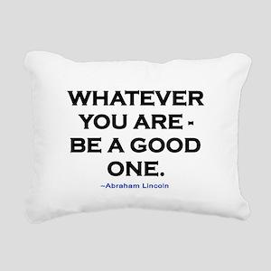 BE A GOOD ONE! Rectangular Canvas Pillow