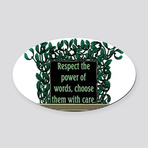 THE POWER OF WORDS.. Oval Car Magnet