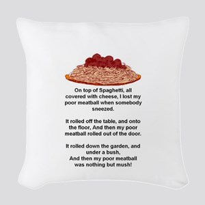 ON TOP OF SPAGHETTI.. Woven Throw Pillow