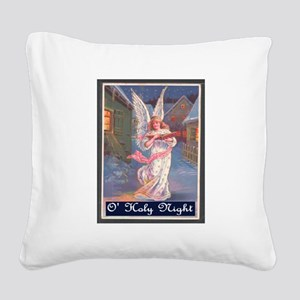 O' HOLY NIGHT.. Square Canvas Pillow