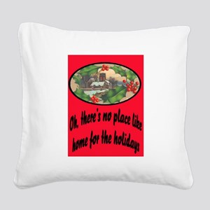 NO PLACE LIKE HOME.. Square Canvas Pillow