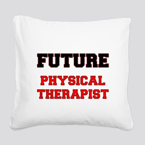 Future Physical Therapist Square Canvas Pillow