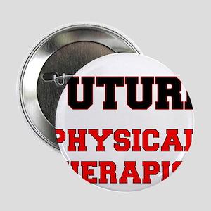 "Future Physical Therapist 2.25"" Button"