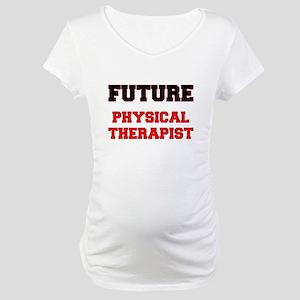 Future Physical Therapist Maternity T-Shirt