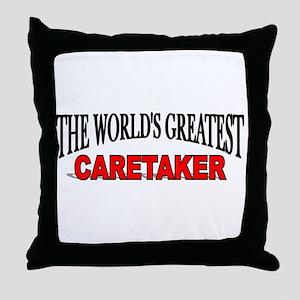 """The World's Greatest Caretaker"" Throw Pillow"