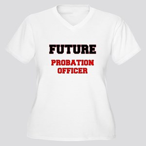 Future Probation Officer Plus Size T-Shirt