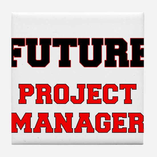 Future Project Manager Tile Coaster