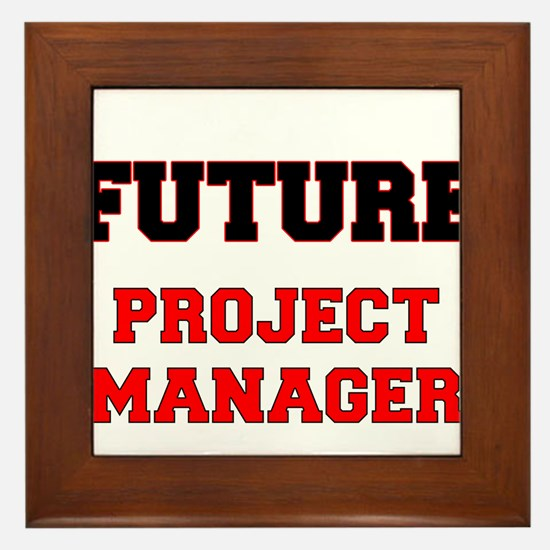 Future Project Manager Framed Tile
