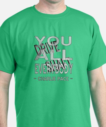 Charlie Drive Shaft You All Everybody T-Shirt