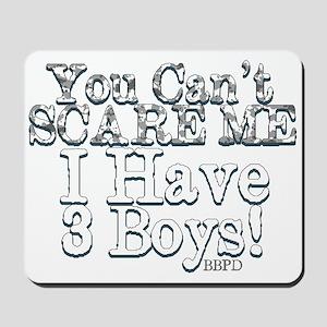 I have 3 boys Mousepad