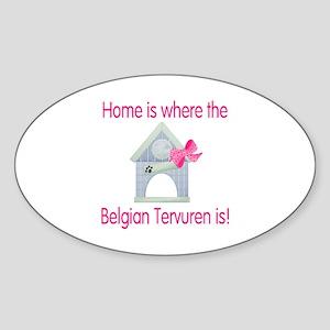 Home is where the Belgian Tervuren is Sticker (Ova