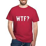 WTF?  Dark T-Shirt