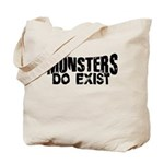 Monsters do exist Tote Bag