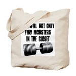 Monsters are not only in the closet Tote Bag