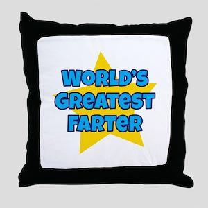 Worlds Greatest Farter Throw Pillow