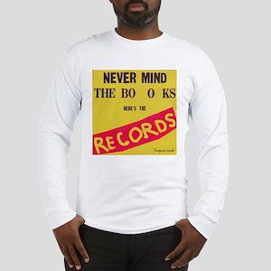 never mind the books Long Sleeve T-Shirt