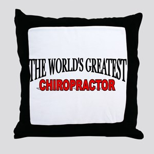 """The World's Greatest Chiropractor"" Throw Pillow"