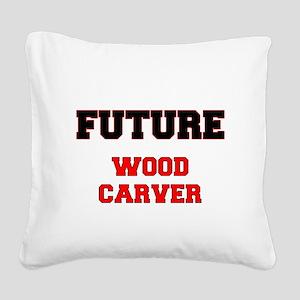 Future Wood Carver Square Canvas Pillow